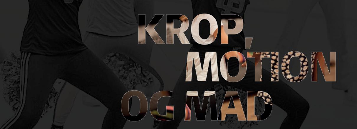 FU KROP, MOTION OG MAD